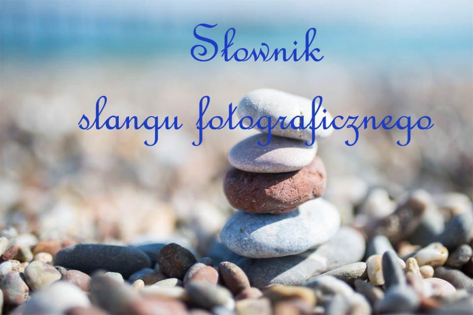 słownik slangu fotograficznego